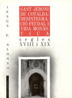 Sant Jeroni de Cotalba: desintegració feudal i vida monàstica (segles XVIII-XIX) Image