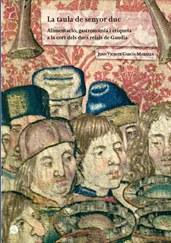 La taula del senyor duc. Alimentació, gastronomia i etiqueta a la cort dels ducs reials de Gandia Image