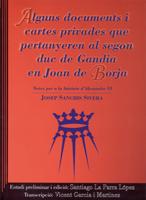 Alguns documents i cartes privades que pertanyeren al segon duc de Gandia, en Joan de Borja. Image