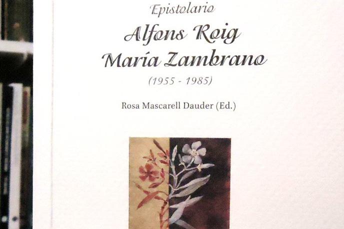 VISITA A L'EXPOSICIÓ I PRESENTACIÓ DE L'EPISTOLARI MARIA ZAMBRANO – ALFONS ROIG