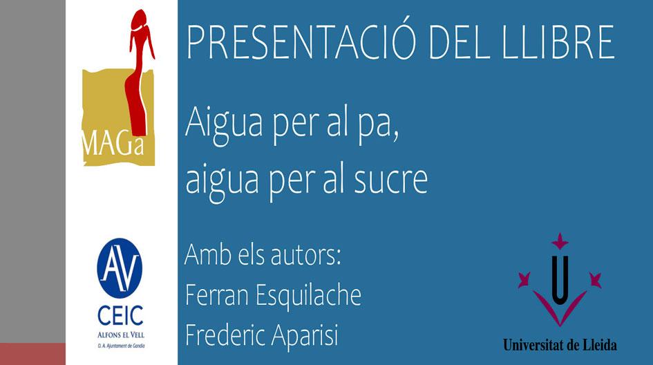 PRESENTACIÓ DEL LLIBRE: AIGUA PER AL PA, AIGUA PER AL SUCRE
