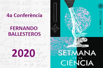 4a CONFERÈNCIA DE LA SETMANA DE LA CIÈNCIA. Fernando Ballesteros