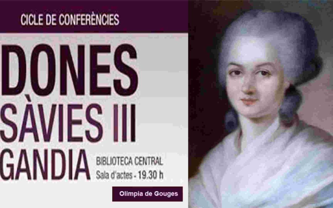 Dones Sàvies III. Olimpia de Gouges o la passió d'existir
